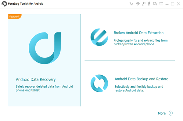 Run FoneDog Toolkit- Android Data Recovery