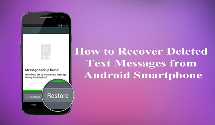 How to Recover Deleted Text Messages Verizon Phone [2019 Update]