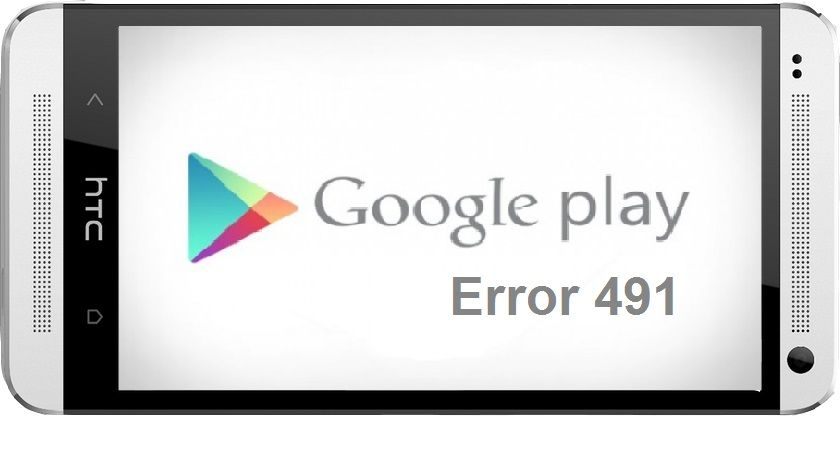 How to Fix Error 491 Code on Google Play