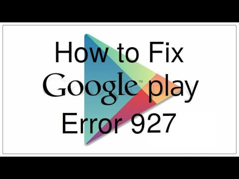 Fix Google Play Error 927 Fix