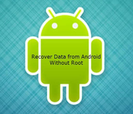 Restore Videos From Android Without Root