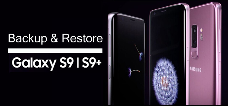 Backup Restore Samsung Galaxy S9 Plus