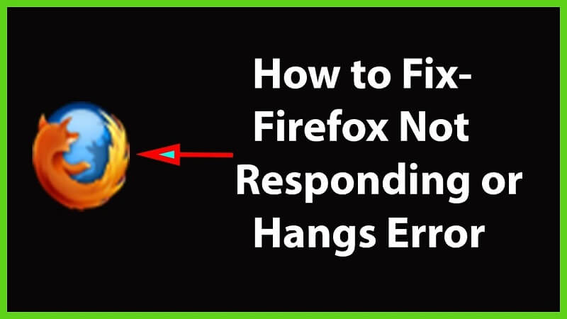 How to Fix Firefox Browser Not Responding