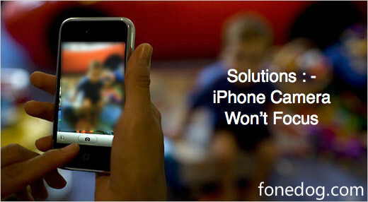 fix-iphone-camera-wont-focus-issue